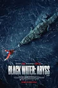 Black Water Abyss (2020) English Movie