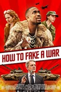 How To Fake A War (2020) English Movie